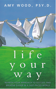 Life Your Way book by Dr. Amy Wood